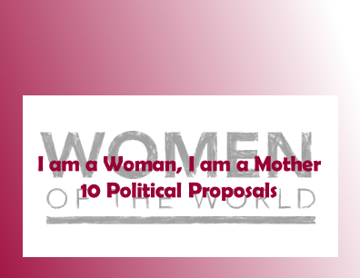 I am a Woman, I am a Mother: 10 Political Proposals