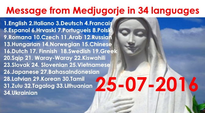 Message from Medjugorje 25-07-2016 (in 34 languages)