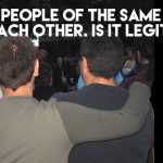 8. Two people of the same sex love each other. Is it legitimate?