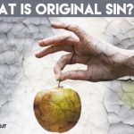 31. What is Original Sin?
