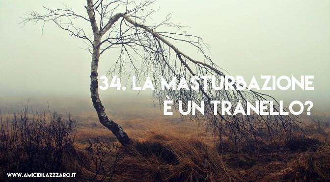 34. La masturbazione è un tranello?