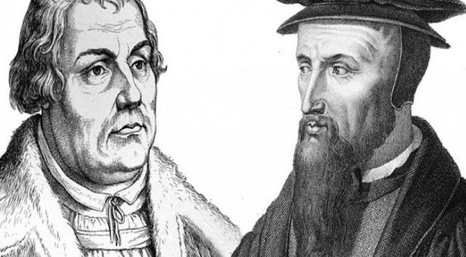 Were John Calvin & Martin Luther Holy And Pious Men?