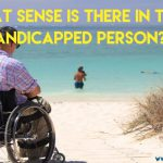 41. What sense is there in the life of a handicapped person?