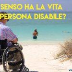 41. Che senso ha la vita di una persona disabile?