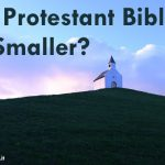 Why Protestant Bibles Are Smaller
