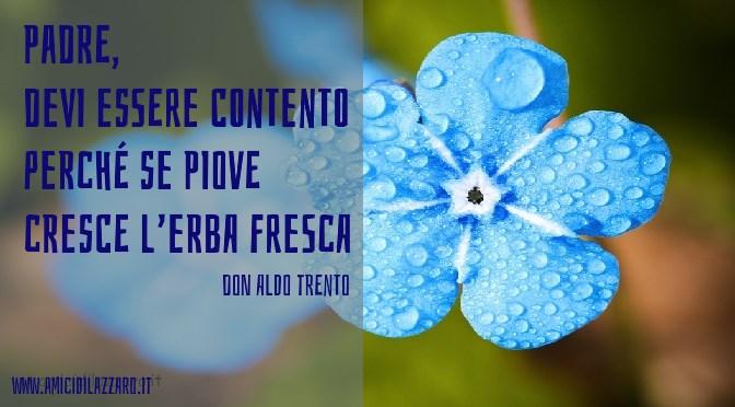 Aldo Trento: «Devi essere contento quando piove», mi disse il paralitico. Come può un grande dolore convivere con una profonda certezza.