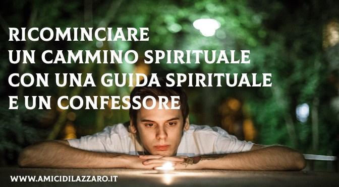 Ricominciare un cammino spirituale con una guida spirituale e un confessore