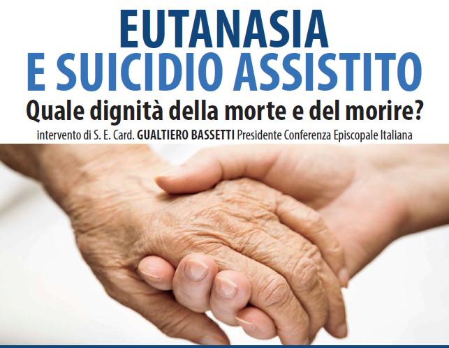 Eutanasia e suicidio assistito, quale dignità della morte e del morire?