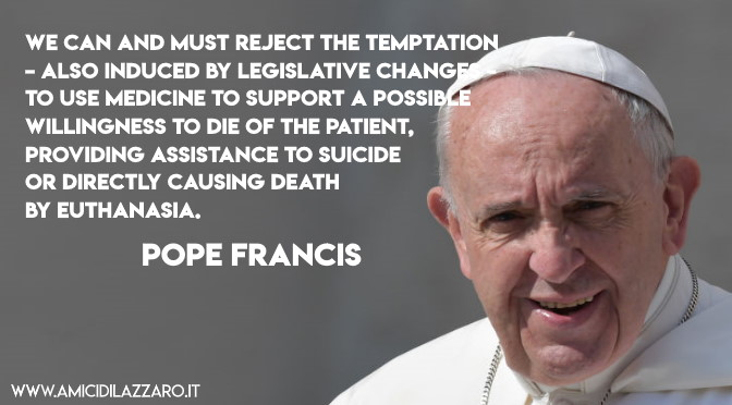 Pope Francis to the Doctors and Dental Surgeons. No euthanasia