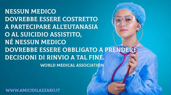 Nessun medico dovrebbe mai essere forzato a prender parte a procedure di eutanasia o suicidio assistito. (World Medical Association)